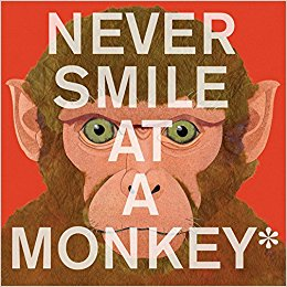 Never Smile at Monkey